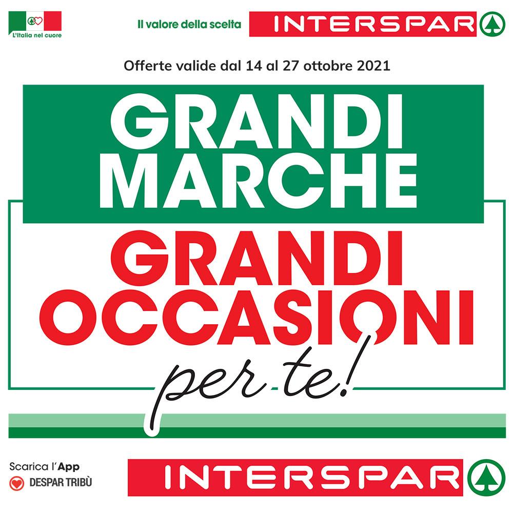 Offerta Interspar - Grandi Marche, Grandi Occasioni Per Te! - Valida dal 14 al 27 ottobre 2021